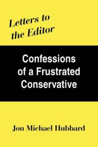 Letters to the Editor: Confessions of a Frustrated Conservative